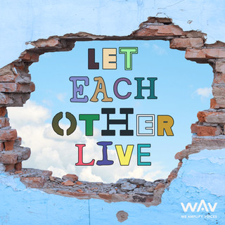 Let Each Other Live