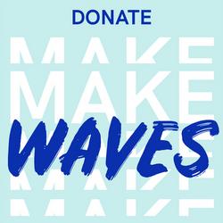 Help Us Make Waves