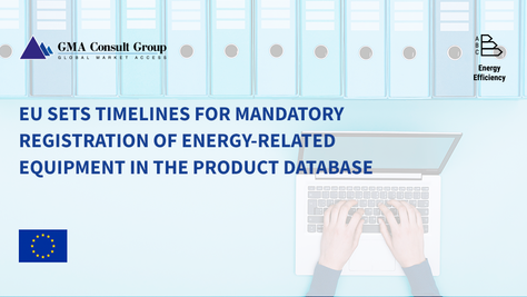 EU Sets Timelines for Mandatory Registration of Energy-Related Equipment in the Product Database