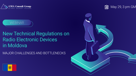 WEBINAR: New Technical Regulations on Radio Electronic Devices in Moldova. Major Challenges and Bott
