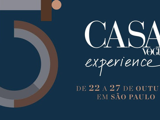 CASA VOGUE EXPERIENCE: 4 DESTAQUES DA EDIÇÃO 2019