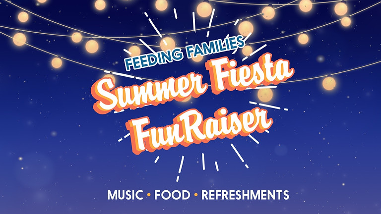 LBLCA Feeding Families: Summer Fiesta FunRaiser