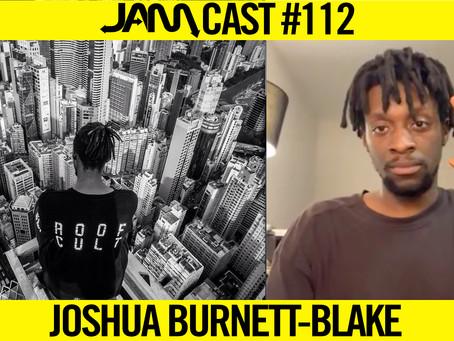 STORROR TEAM MEMBER | JAMCast #112 - JOSHUA BURNETT-BLAKE