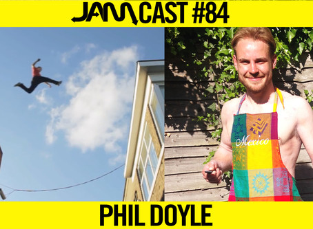 PARKOUR LEGEND | JAMCast #84 - PHIL DOYLE