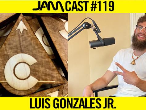 PIKES PEAK TRICKING & TRICK DIFFERENT GATHERING FOUNDER  | JAMCast #119 - LUIS GONZALES JR.