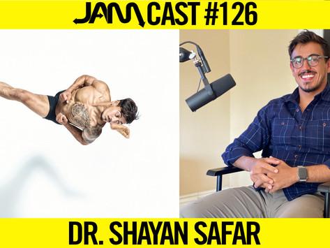 PRO STUNTMAN & PHYSICAL THERAPIST | JAMCast #126 - DR. SHAYAN SAFAR