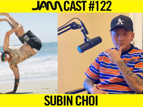 PRO BBOY & QUEST CREW MEMBER | JAMCast #122 - SUBIN CHOI