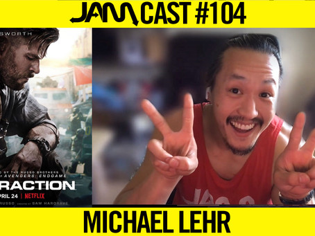 "NETFLIX'S ""EXTRACTION"" FIGHT COORDINATOR - JAMCast #104 - MICHAEL LEHR"