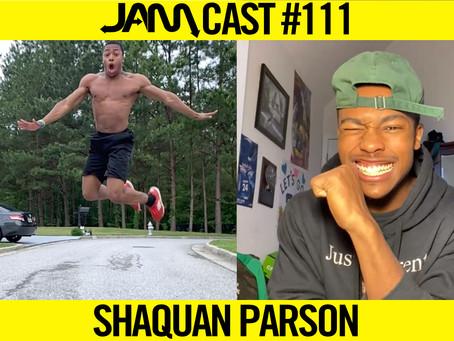 FROM TIK TOK TO SPORTSCENTER | JAMCast #111 - SHAQUAN PARSON