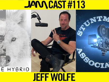EMMY AWARD & 2X TAURUS WORLD STUNT WINNER | JAMCast #113 - JEFF WOLFE