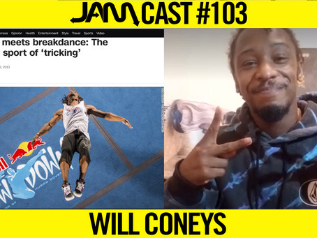 TRICKING LEGEND & RED BULL THROWDOWN CHAMP | JAMCast #103 - WILL CONEYS