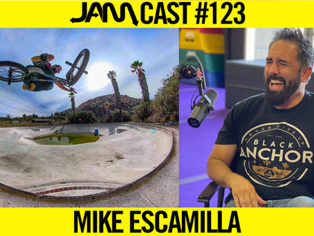 PRO STUNTMAN & BMX LEGEND | JAMCast #123 - MIKE ESCAMILLA