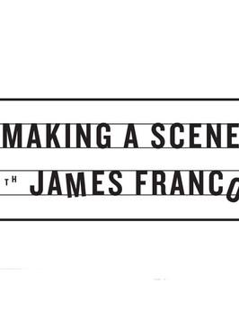 MAKING A SCENE W/JAMES FRANCO SEASON 3 (2017)  STUNT COORDINATOR  TO WATCH TRAILER: