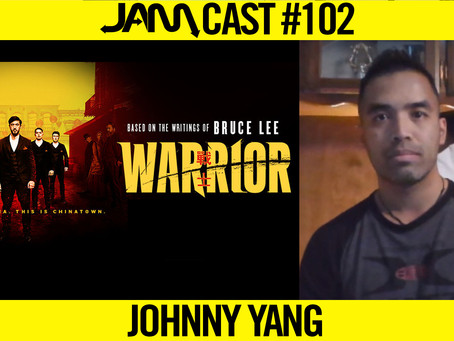 """WARRIOR"" ASST. STUNT COORDINATOR - JAMCast #102 - JOHNNY YANG"