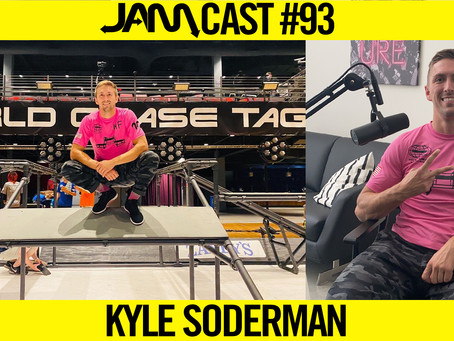NINJA WARRIOR & WORLD CHASE TAGGER | JAMCast #93 - KYLE SODERMAN