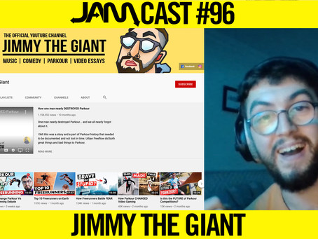 PARKOUR & FREERUNNING DOCUMENTARIES | JAMCast #96 - JIMMY THE GIANT
