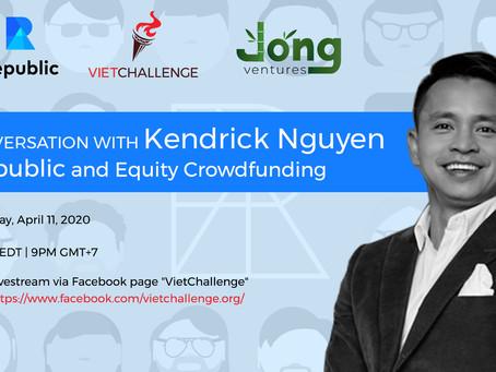 VietChallenge Event: Conversation w. Kendrick Nguyen: Republic & Equity Crowdfunding