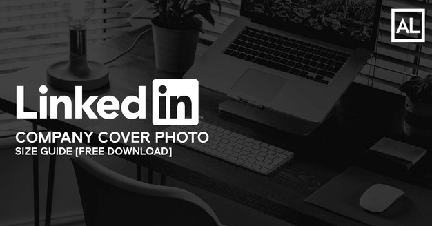 LinkedIn Company Cover Photo Size Guide [FREE DOWNLOAD]