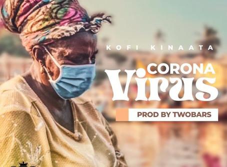 Kofi Kinaata – Corona Virus (Prod. by Two Bars)