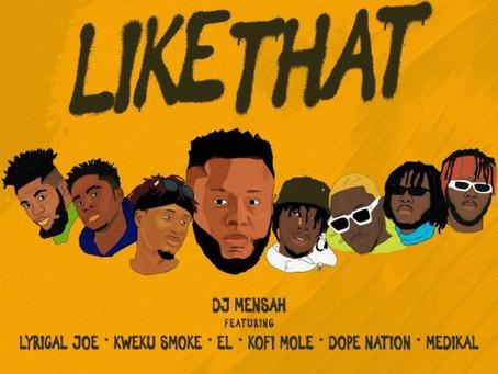 DJ Mensah – Like That ft. Kweku Smoke , Lyrical Joe , DopeNation , Kofi Mole , Medikal & E.L