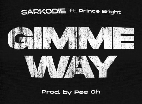 Sarkodie – Gimme Way ft. Prince Bright (Prod by PeeGh)