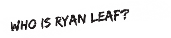 Who is ryan leaf.png