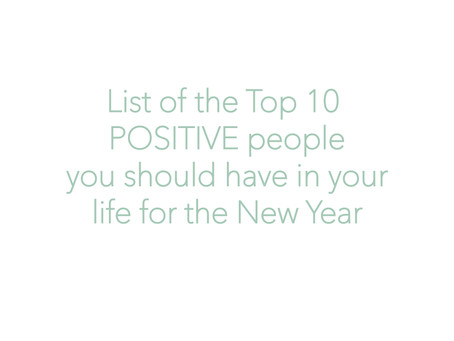 inspired | MUSINGS: Top 10 Positive People you should have in your life for the New Year