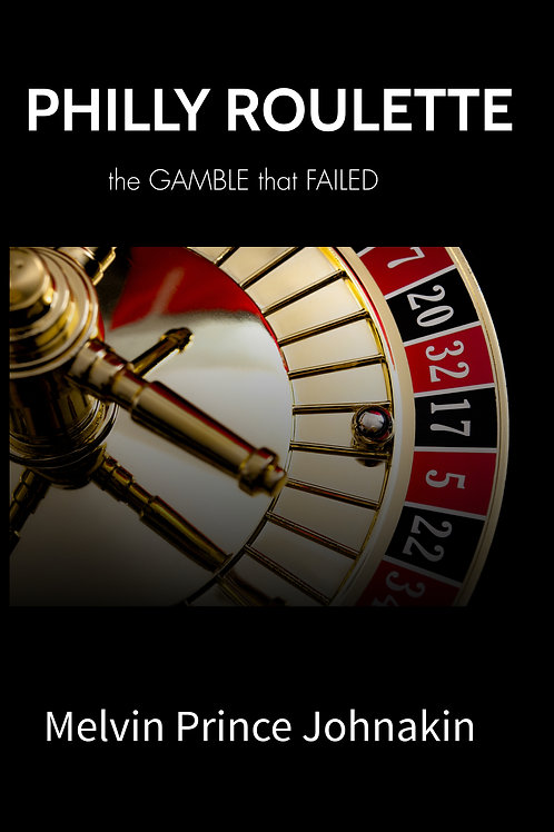 Philly Roulette the GAMBLE that Failed