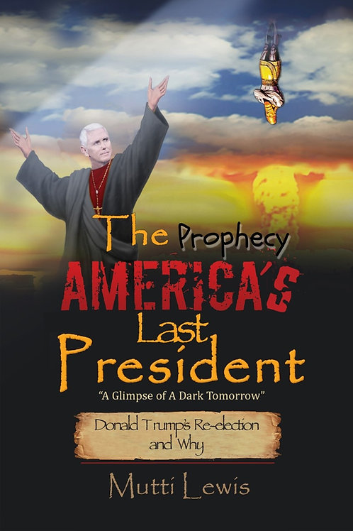 The Prophecy America's Last President