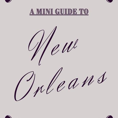 A Mini Guide to New Orleans, LA