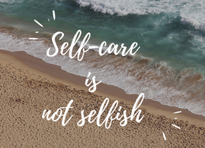 Self- care is not selfish