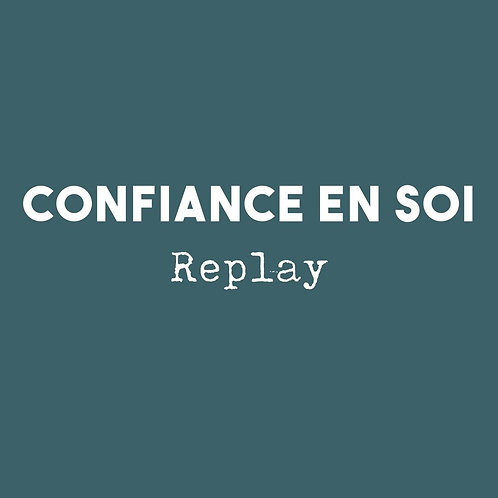 Atelier Confiance en soi - Replay