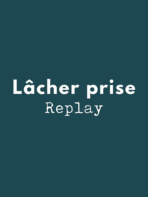 Atelier Lâcher prise - Replay
