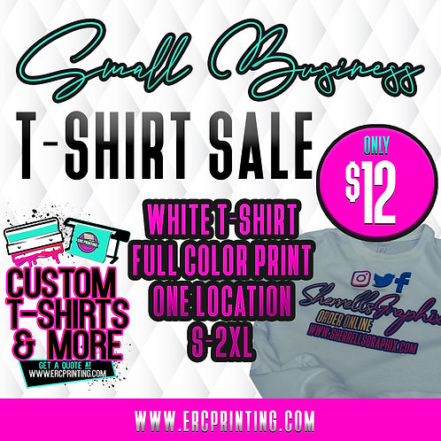 SMALL BUSINESS T-SHIRT SALE (WHITE ONLY)