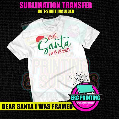 DEAR SANTA I WAS FRAMED SUBLIMATION TRANSFER