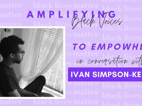 Amplifying Black Voices: Ivan Simpson-Kent