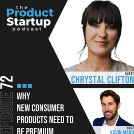 Why New Consumer Products Need To Be Premium   Product Startup Podcast