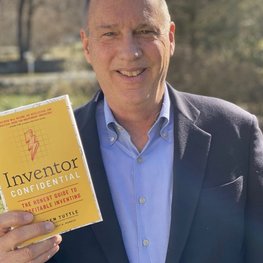 Inventor Confidential: The Honest Guide to Profitable Inventing