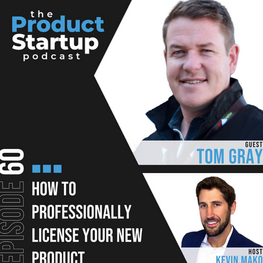 How to Professionally License Your New Product with Tom Gray (CEO and Co-founder of Make48)