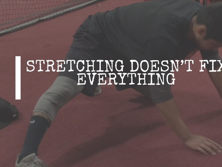 Stretching Doesn't Fix Everything