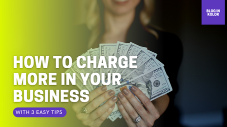 How To Charge More In Your Business