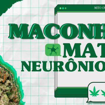 Maconha mata neurônios?