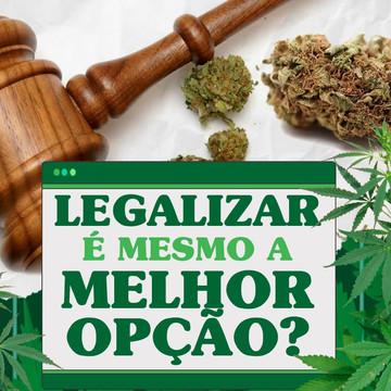 Legalizar é a melhor opção?