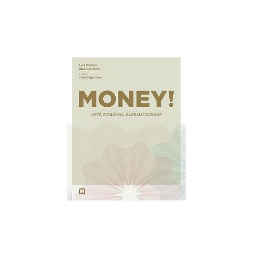 Money! Arte, Economia, Globalizzazione