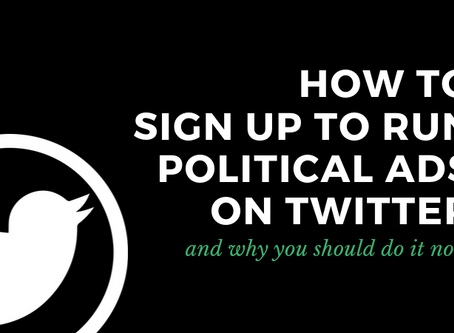 How to sign up to run political ads on Twitter, and why you should do it now