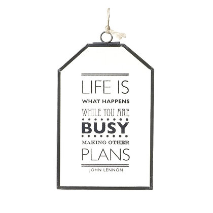 """""""Life Is What Happens When You Are Busy Making Other Plans"""" Glass Sign"""