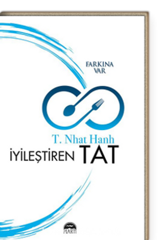 İyileştiren Tat (Farkına Var) | Thich Nhat Hanh