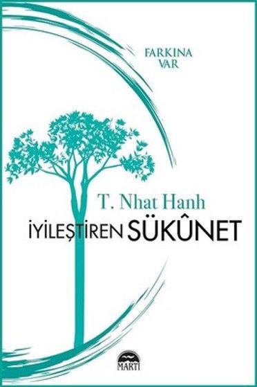 İyileştiren Sükunet (Farkına Var) | Thich Nhat Hanh