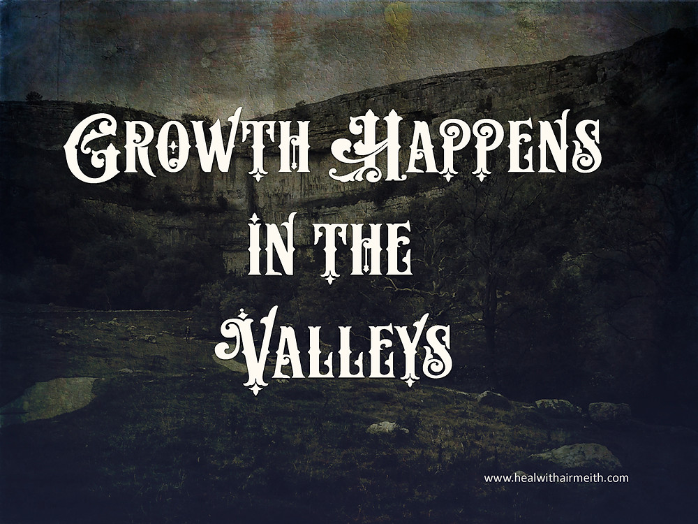 Growth Happens in the Valleys