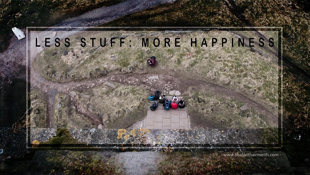 Less stuff, more happiness